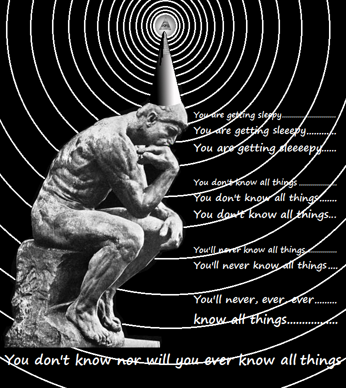 The Thinker Conditioned Believe He Will Never Know All Things